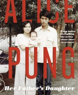 Alice Pung Her Father's Daughter
