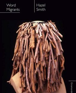 Hazel Smith: Word Migrants